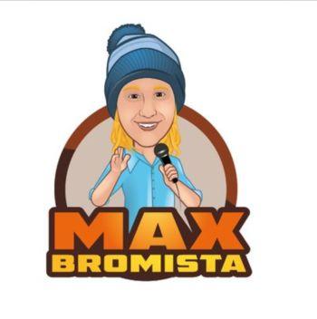Max Bromista