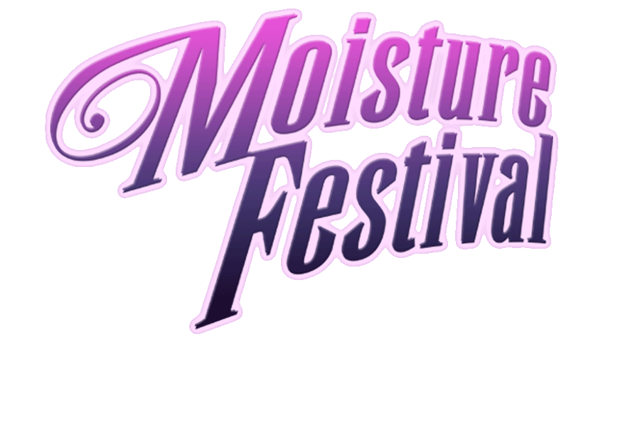 Moisture Festival